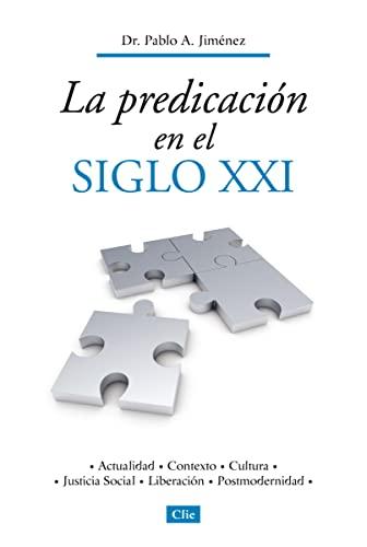 9788482674759: La predicación en el siglo XXI: Actualidad, contexto, cultura, justicia social, liberación, postmodernidad (Spanish Edition)