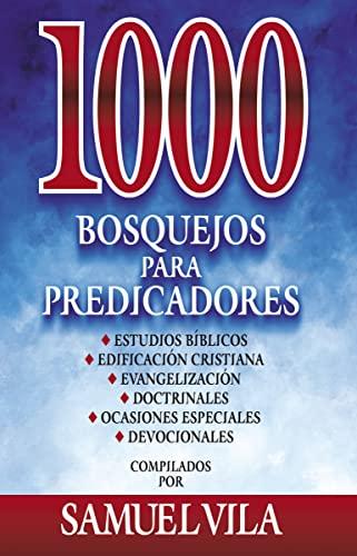 1000 bosquejos para predicadores (Spanish Edition) (9788482674797) by Vila-Ventura, Samuel
