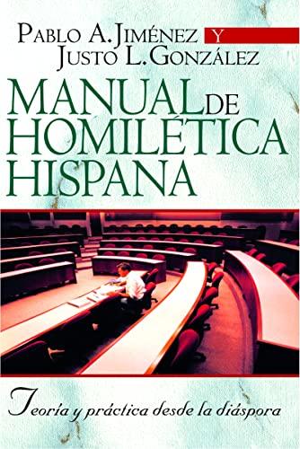 Manual de homiletica hispana: teoria y practica desde la diaspora (Spanish Edition) (8482674846) by Pablo A. Jimenez; Justo L. Gonzalez