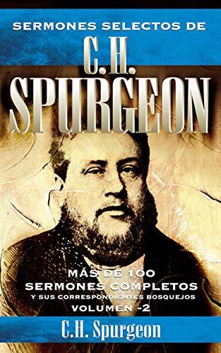 9788482674889: Sermones selectos de C.H. Spurgeon Vol. 2: Mas de 100 sermones completos y sus correspondientes bosquejos (Spanish Edition)