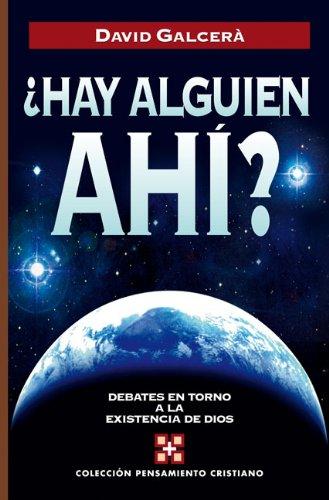 9788482674995: ¿Hay alguien ahí?: Debates en torno a la existencia de Dios (Pensamiento Cristiano/ Christian Though) (Spanish Edition)