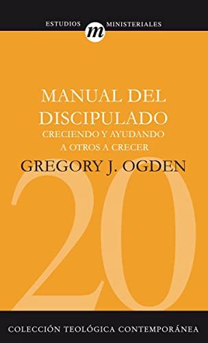 9788482675022: Manual Del Discipulado: Creciendo y Ayudando A Otros A Crecer: 20 (Coleccion Teologica Contemporanea: Estudios Ministeriales)