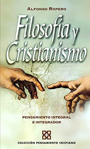 FilosofÃa y cristianismo Format: Paperback: Alfonso Ropero