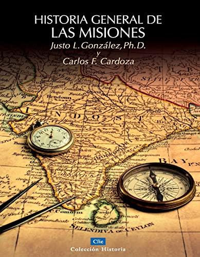 HISTORIA GENERAL DE LAS MISIONES: GONZALEZ, JUSTO L.; CARDOZA, CARLOS F.
