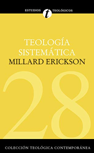 Teología Sistemática de Erickson (Spanish Edition): Erickson, Millard J.