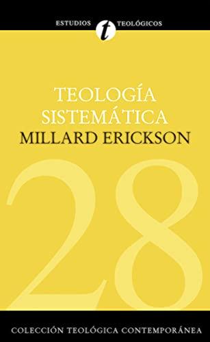 Teología Sistemática de Erickson (Spanish Edition): Millard J. Erickson