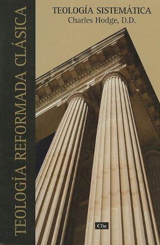 Teología sistemática de Charles Hodge (Spanish Edition): Hodge, Charles