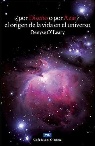 9788482675770: POR DISEÑO O POR AZAR? EL ORIGEN DE LA VIDA EN EL UNIVERSO.: El origen de la vida en el universo (Coleccion Ciencia) (Spanish Edition)