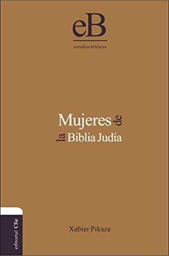 Mujeres de la Biblia Judía (Spanish Edition): Ibarrondo, Xabier Pikaza