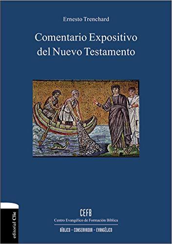 9788482677118: Comentario expositivo del nuevo testamento (Spanish Edition)