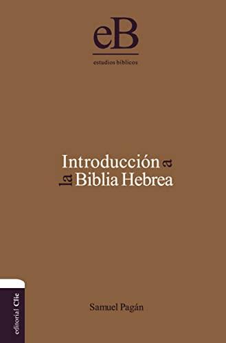 Introduccià n a la Biblia hebrea Format: Zondervan