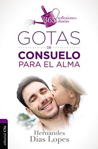 Gotas de Consuelo Para El Alma: Dias-Lopes, Hermandes