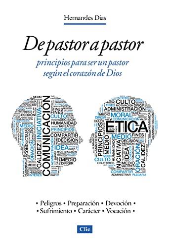 De pastor a pastor: Principios para un pastor según el corazón de Dios (Spanish ...
