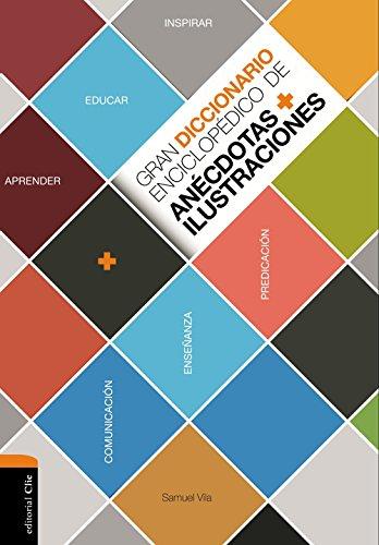 Gran diccionario enciclopédico de anécdotas e ilustraciones: Para la comunicaci&...