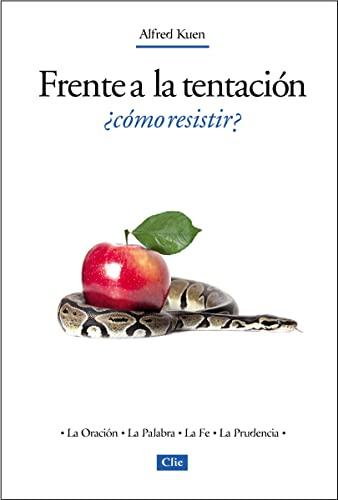Frente a la tentación, ¿Cómo resistir? (Spanish Edition) (8482678809) by Alfred Kuen