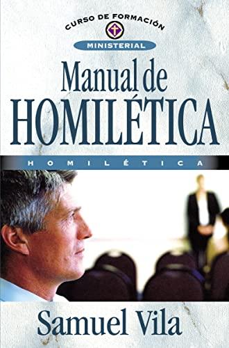 Manual de homilética (Curso de Formacion Ministerial: Estudio Biblico) (Spanish Edition): ...