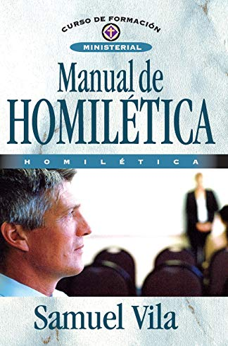 9788482678986: Manual de homilética (Curso de Formacion Ministerial: Estudio Biblico) (Spanish Edition)