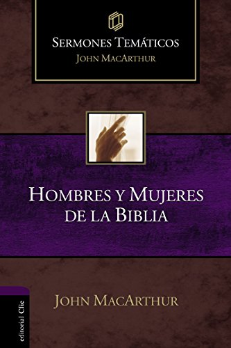 9788482679518: Sermones Temáticos sobre Hombres y Mujeres de la Bíblia (Sermones Tematicos MacArthur)