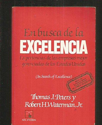 En busca de la Excelencia: Experiencias de: Thomas J. Peters,