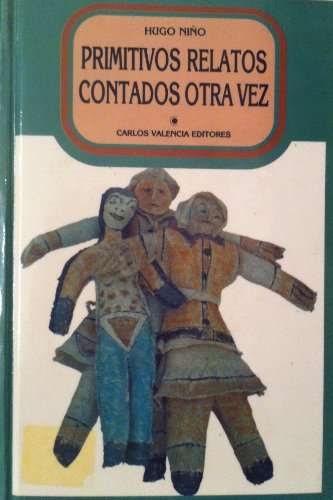 PRIMITIVOS RELATOS CONTADOS OTRA VEZ (SPANISH LANGUAGE): Nino, Hugo