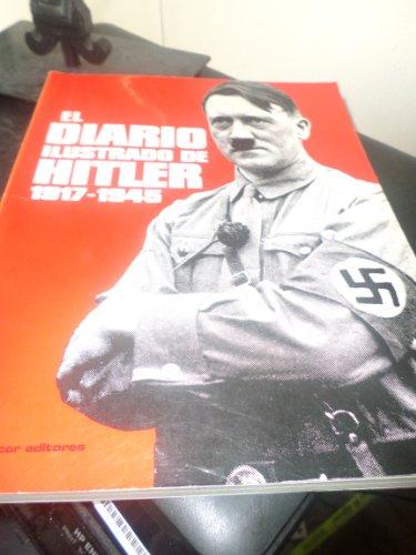 El Diario Ilustrado De Hitler 1917-1945: Autores Varios