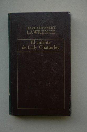 9788482801223: El amante de Lady Chatterley / David Herbert Lawrence ; traducción e Bernardo Fernández