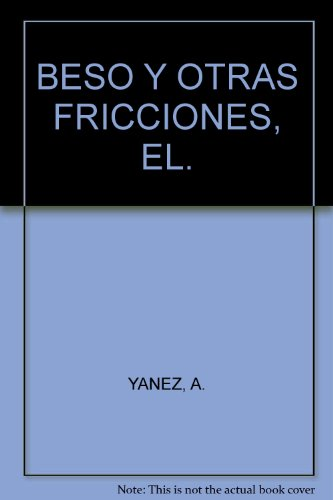 9788482805313: El beso y otras fricciones