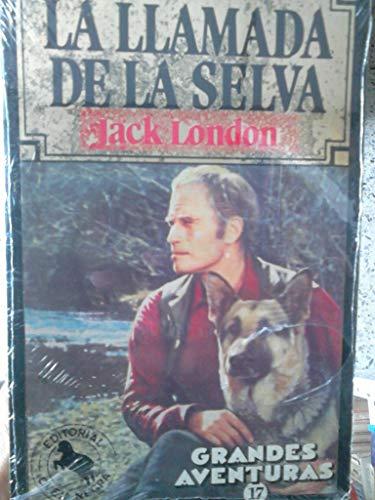 La LLamada de la Selva (Grandes Aventuras: Jack London