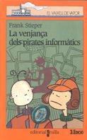 9788482863085: La venjança dels pirates informàtics (Barco de Vapor Naranja)