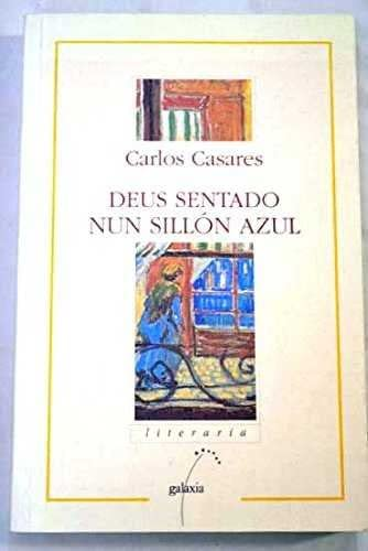 9788482880389: Deus sentado nun sillon azul (Literaria)