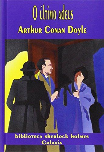 O ÚLTIMO ADEUS: CONAN DOYLE, ARTHUR