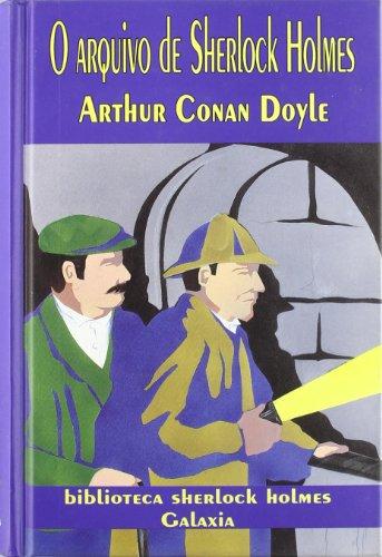 O ARQUIVO DE SHERLOCK HOLMES: CONAN DOYLE, ARTHUR
