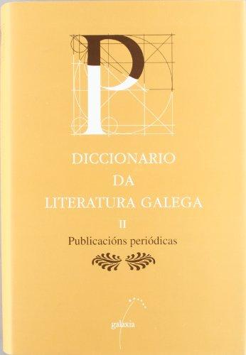 9788482881379: Diccionario literatura galega ii - publicacions periodicas (Dicionarios) (Galician Edition)