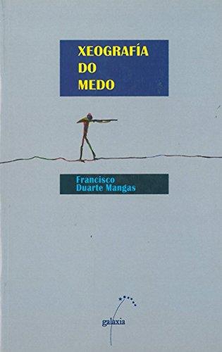 XEOGRAFÍA DO MEDO: DUARTE MANGAS, FRANCISCO