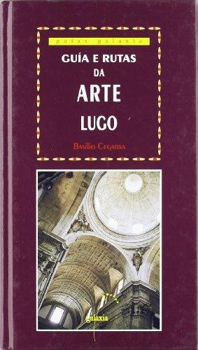 9788482883274: Guía e rutas da arte IV: Lugo (Guías) (Galician Edition)