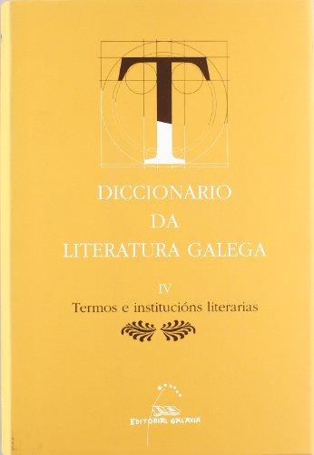 9788482886565: Diccionario literatura galega iv - termos e institucions lit (Dicionarios) (Galician Edition)