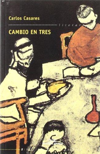 9788482886701: Cambio en tres (Biblioteca Carlos Casares)