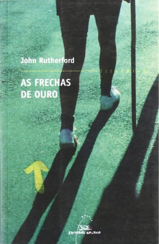 9788482887579: Frechas de ouro, as (Literaria) (Galician Edition)