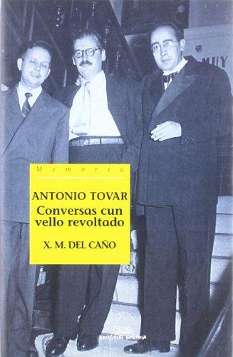 9788482888064: Antonio Tovar. Conversas cun vello revoltado (Memoria)
