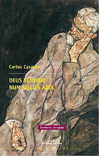 9788482888552: Deus sentado nun sillón azul (Biblioteca Carlos Casares)