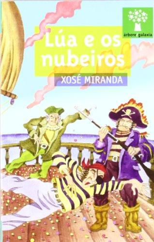 LUA E OS NUBEIROS. A PARTIR DE LOS 12 AÑOS. (ARBORE 140): MIRANDA, XOSE