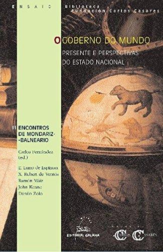GOBERNO DO MUNDO (II ENCONTROS DE MONDARIZ-BALNEARIO).PRESENTE: FERNANDEZ, CARLOS (ED.)