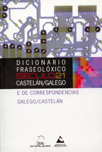 9788482890272: Dicionario Fraseolóxico Século 21: Castelán/Galego Galego/Castelán e de correspondencias Galego/Castelán (Dicionarios Século 21)