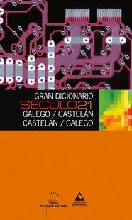 9788482890890: Gran Dicionario S�culo 21: Castel�n/Galego Galego/Castel�n