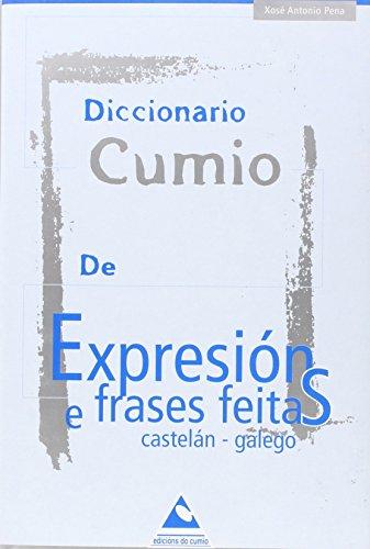 9788482891293: Diccionario Cumio de expresións e frases feitas castelán-galego