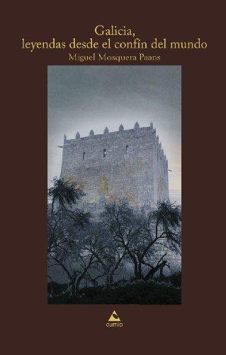 9788482894591: Galicia, leyendas desde el confín del mundo (Fóra de colección)