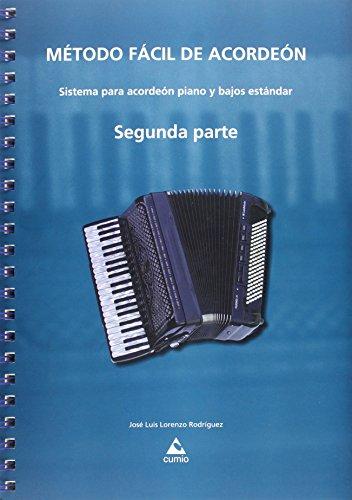 9788482894805: Método fácil de acordeón. Segunda parte: Sistema para acordeón piano y bajos estándar (Ensino)