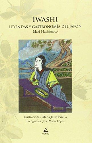 9788482894904: Iwashi: Leyendas y gastronomía del Japón