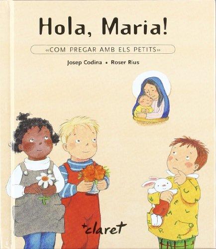 Hola, Maria!: Rius, Roser; Codina