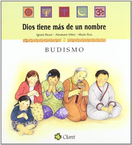Budismo. dios tiene mas de un nombre: Ricart/Velez/Rius